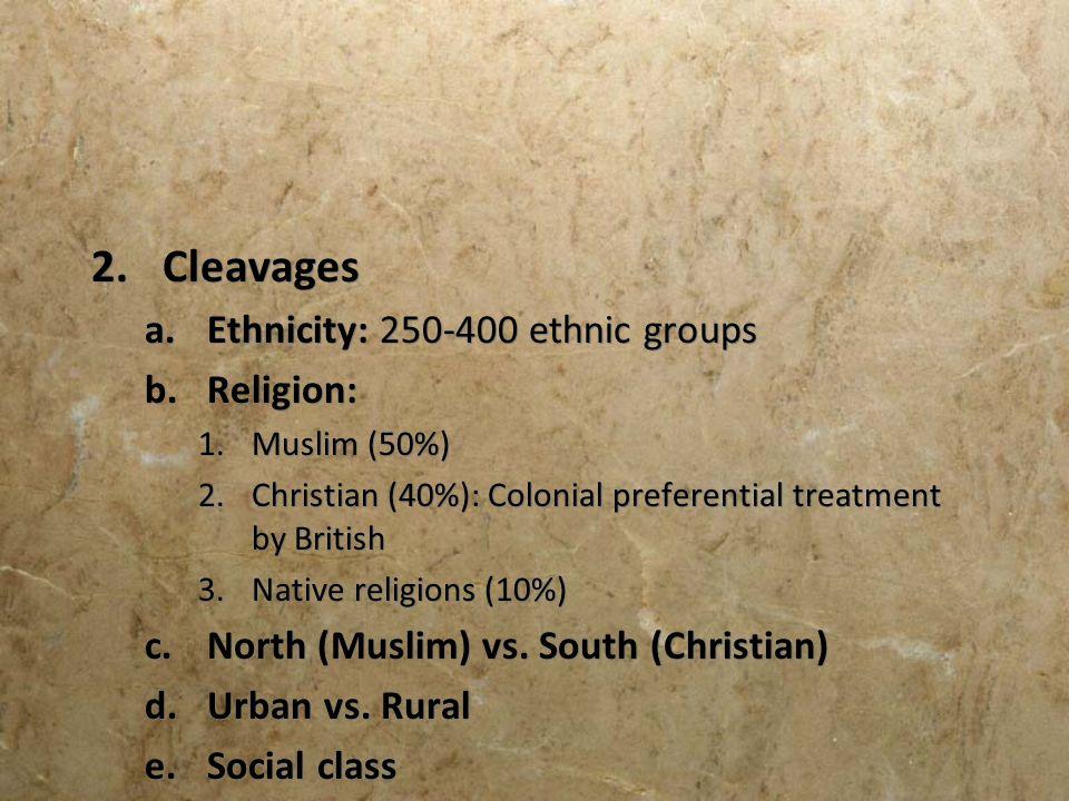 Cleavages Ethnicity: 250-400 ethnic groups Religion:
