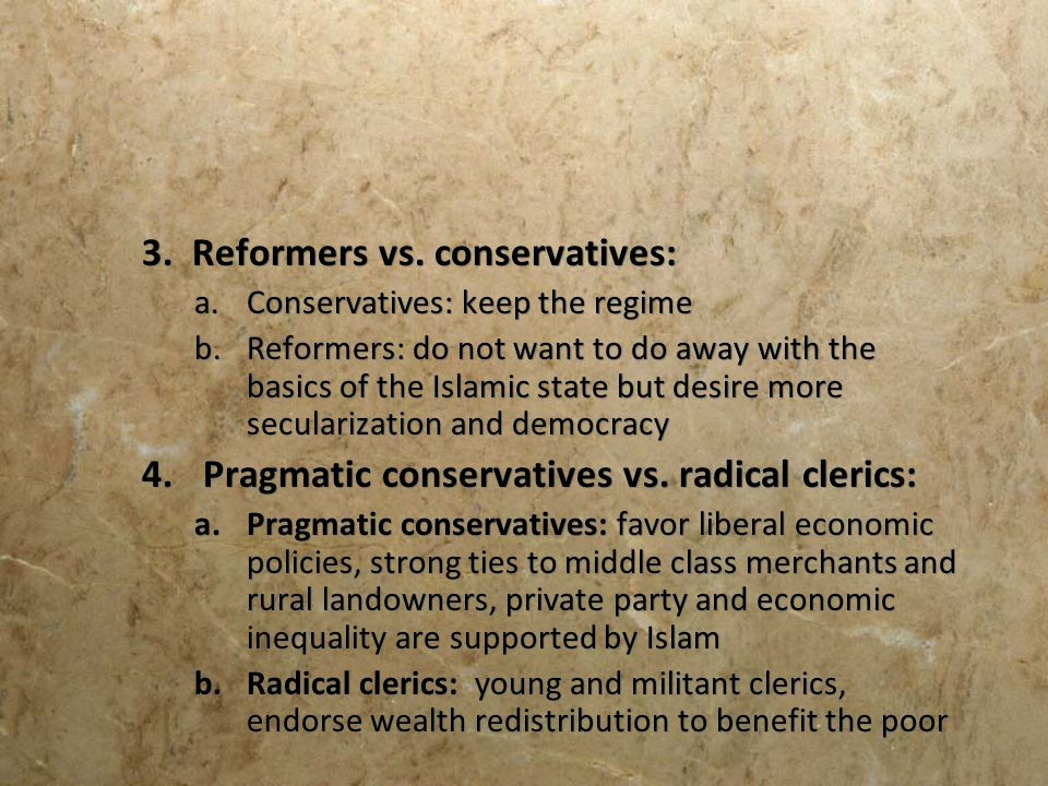 3. Reformers vs. conservatives: