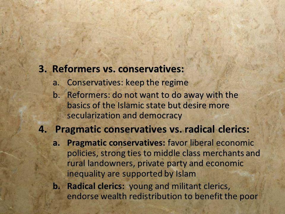 3. Reformers vs. conservatives: