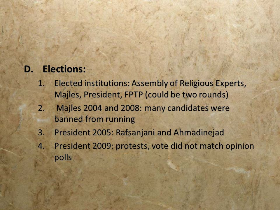 Elections: Elected institutions: Assembly of Religious Experts, Majles, President, FPTP (could be two rounds)