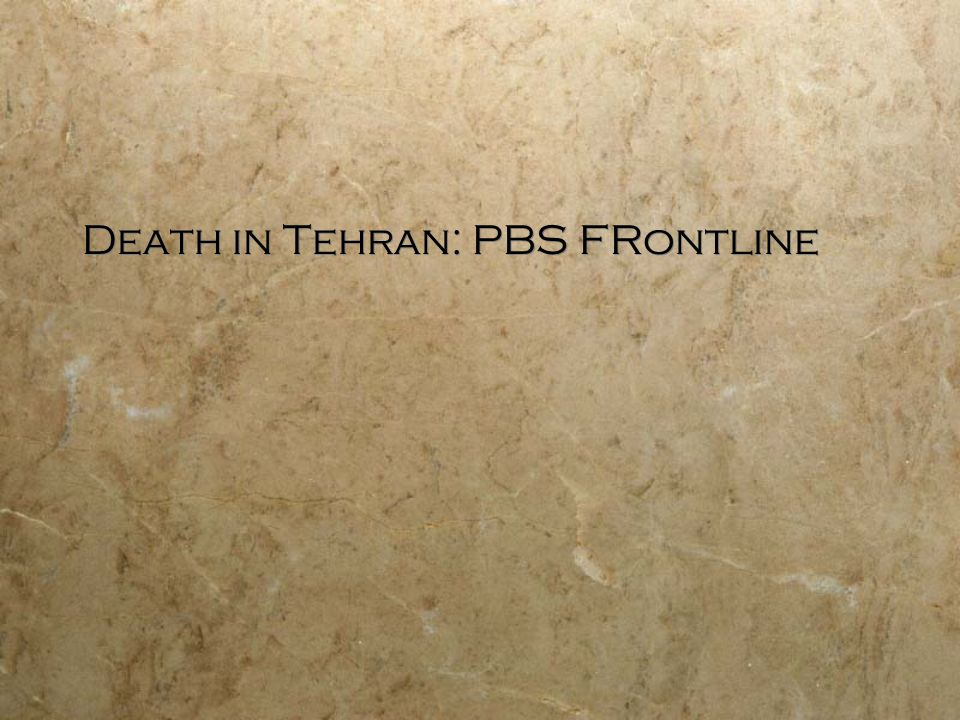 Death in Tehran: PBS FRontline