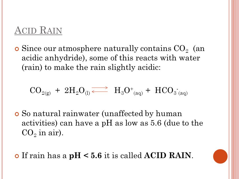 CO2(g) + 2H2O(l) H3O+(aq) + HCO3-(aq)