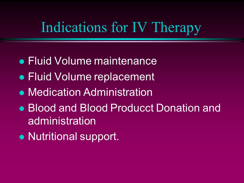 Indications for IV Therapy