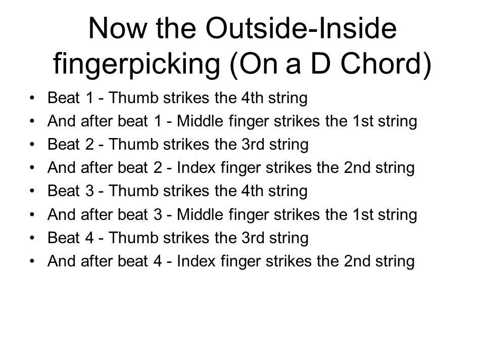 Now the Outside-Inside fingerpicking (On a D Chord)