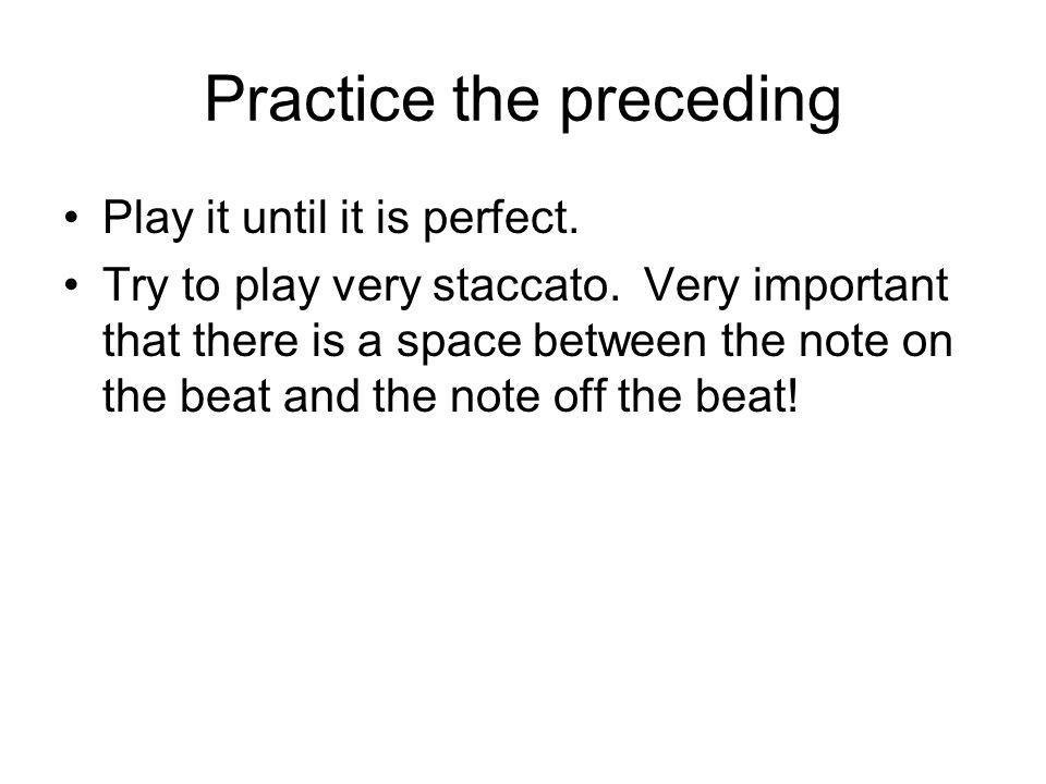 Practice the preceding