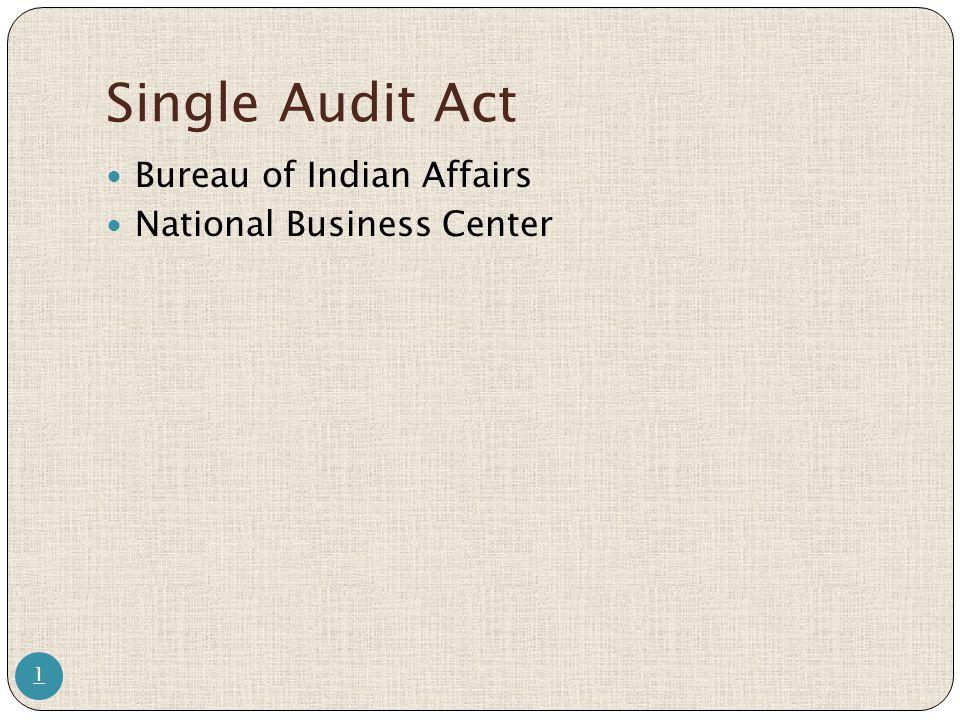 Single Audit Act Bureau of Indian Affairs National Business Center