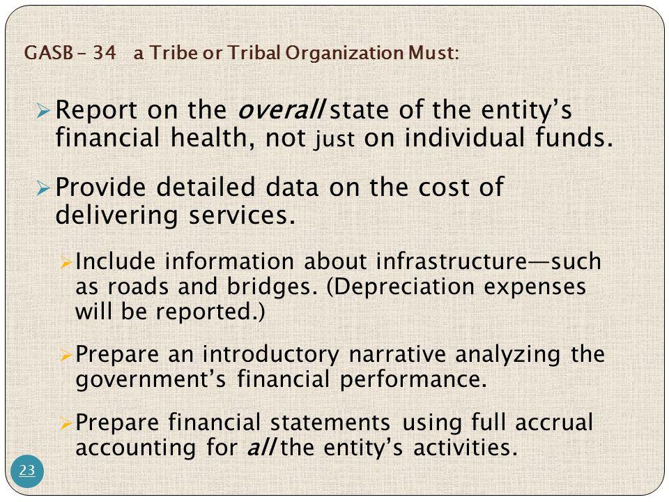 GASB – 34 a Tribe or Tribal Organization Must: