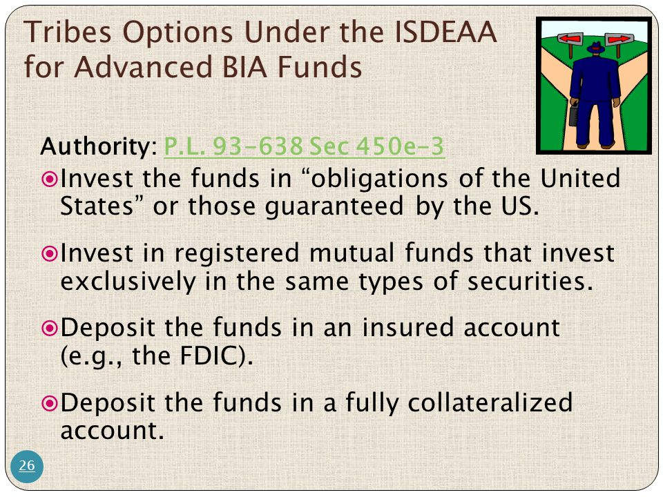 Tribes Options Under the ISDEAA for Advanced BIA Funds