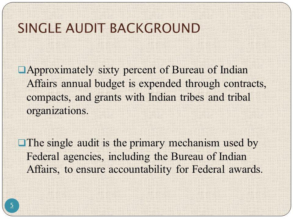 single audit act bureau of indian affairs national business center ppt video online download. Black Bedroom Furniture Sets. Home Design Ideas