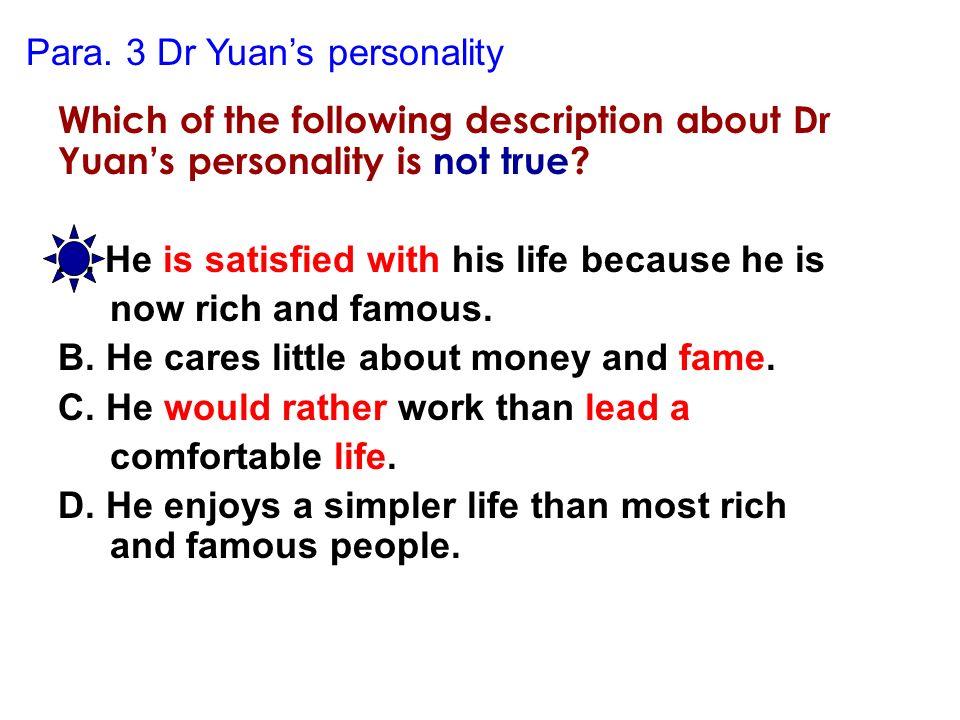 Para. 3 Dr Yuan's personality