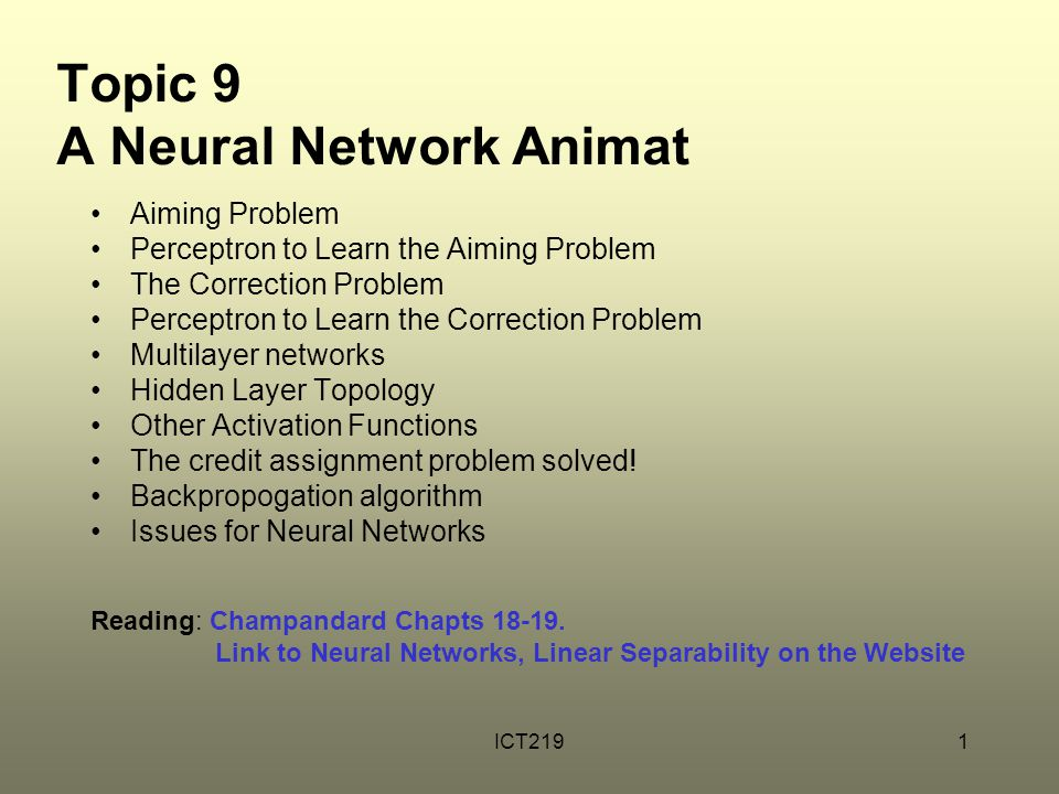Topic 9 A Neural Network Animat