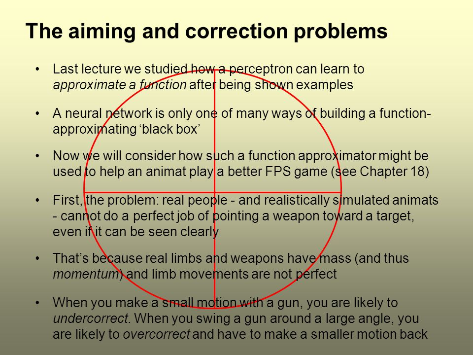 The aiming and correction problems