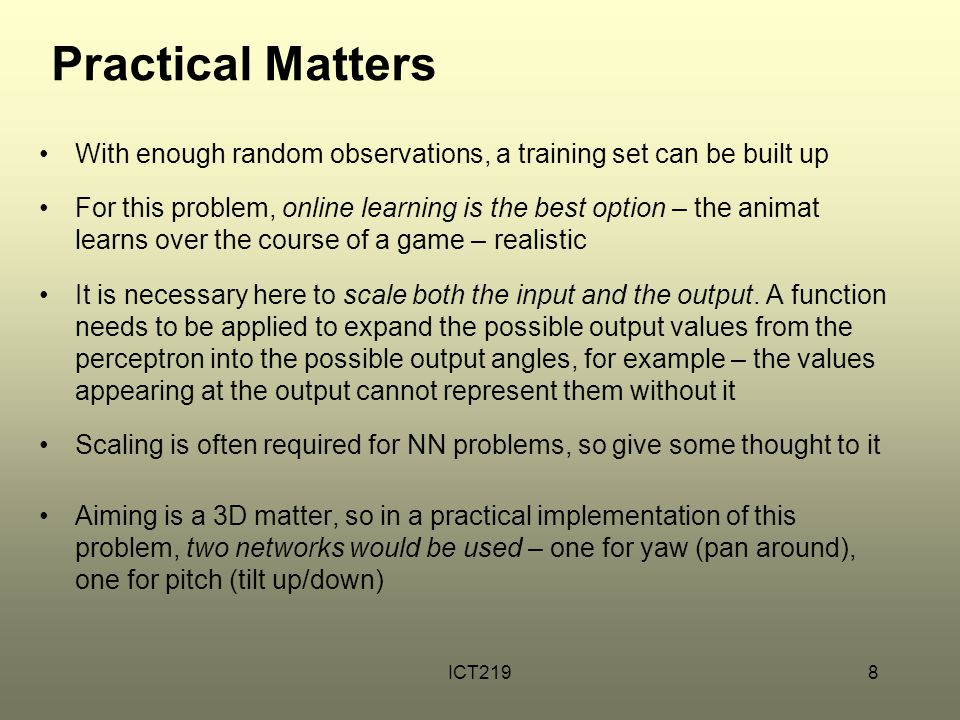Practical Matters With enough random observations, a training set can be built up.