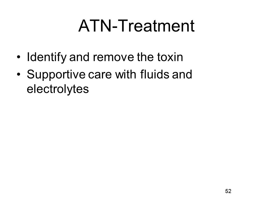 ATN-Treatment Identify and remove the toxin