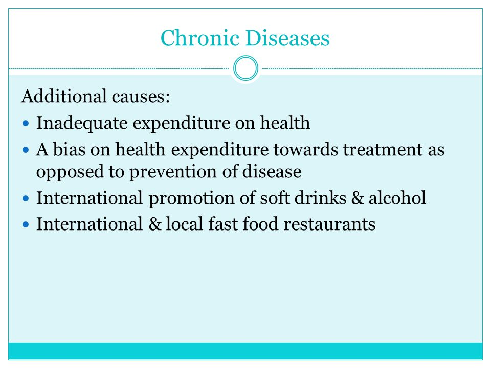 Chronic Diseases Additional causes: Inadequate expenditure on health