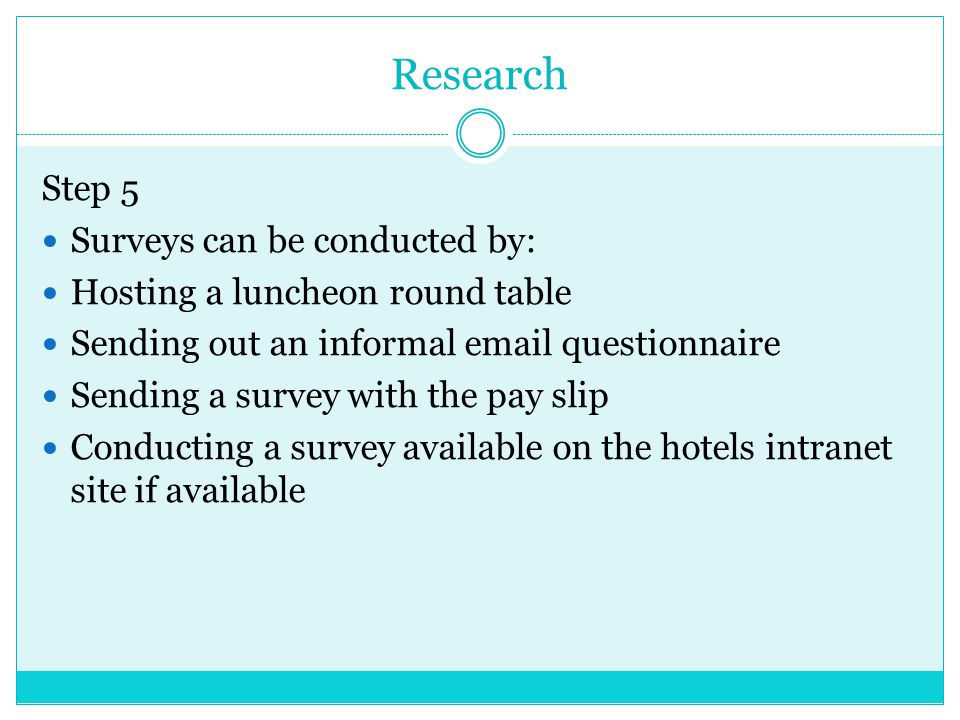 Research Step 5 Surveys can be conducted by:
