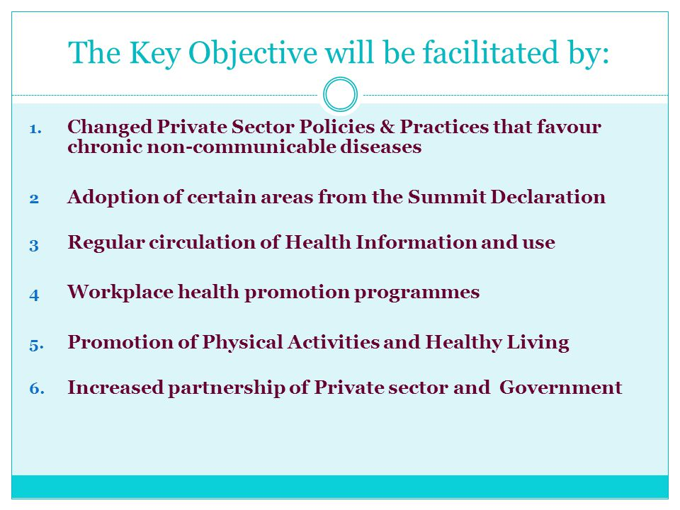 The Key Objective will be facilitated by: