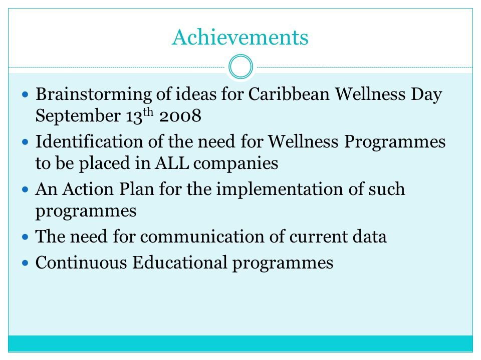 Achievements Brainstorming of ideas for Caribbean Wellness Day September 13th 2008.
