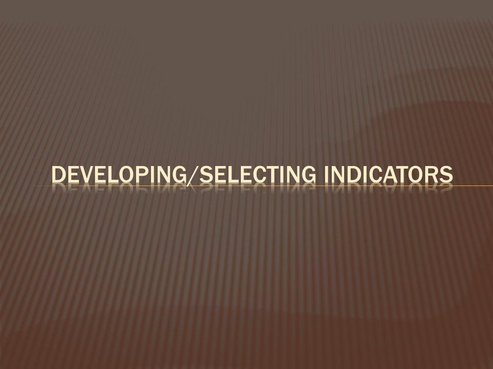 Developing/Selecting Indicators