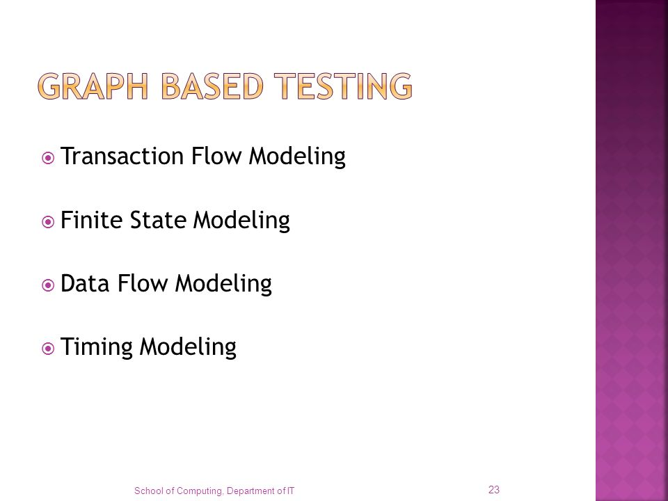 GRAPH BASED TESTING Transaction Flow Modeling Finite State Modeling