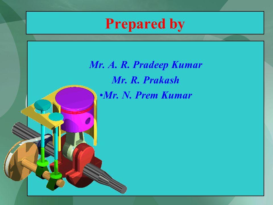 Mr. A. R. Pradeep Kumar Mr. R. Prakash Mr. N. Prem Kumar