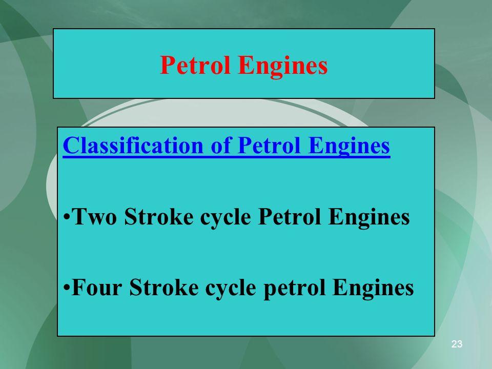 Petrol Engines Classification of Petrol Engines