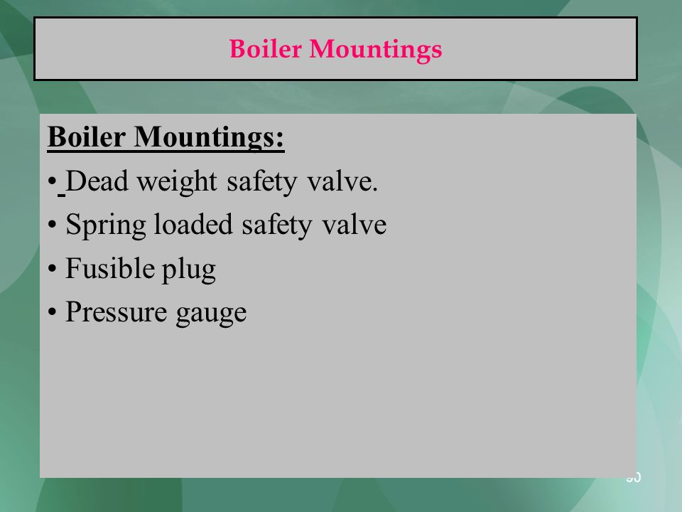 Dead weight safety valve. Spring loaded safety valve Fusible plug