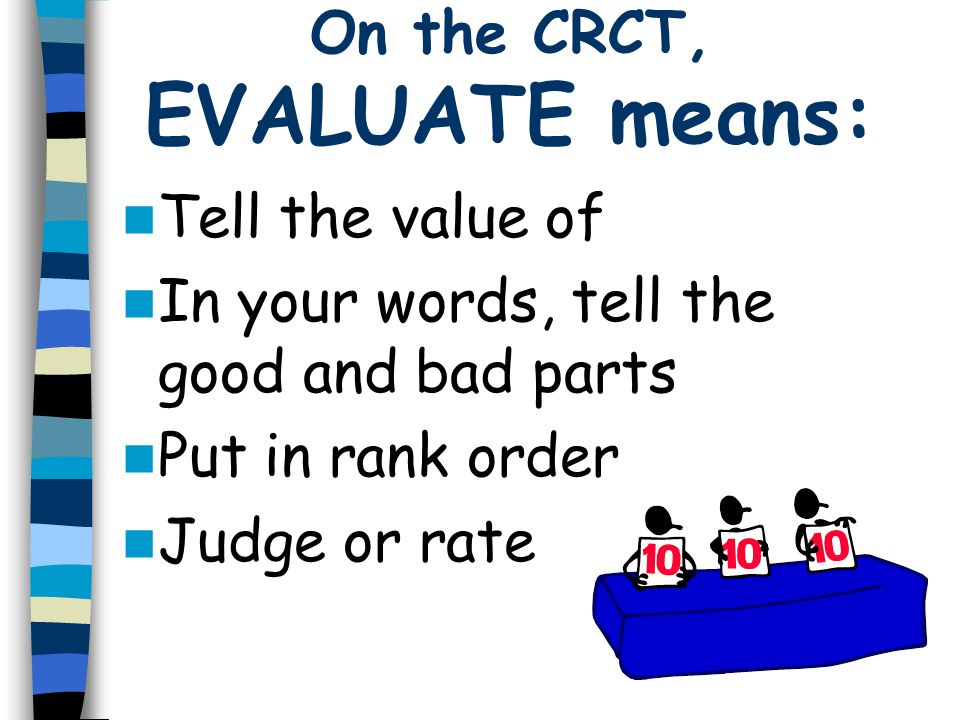 On the CRCT, EVALUATE means: