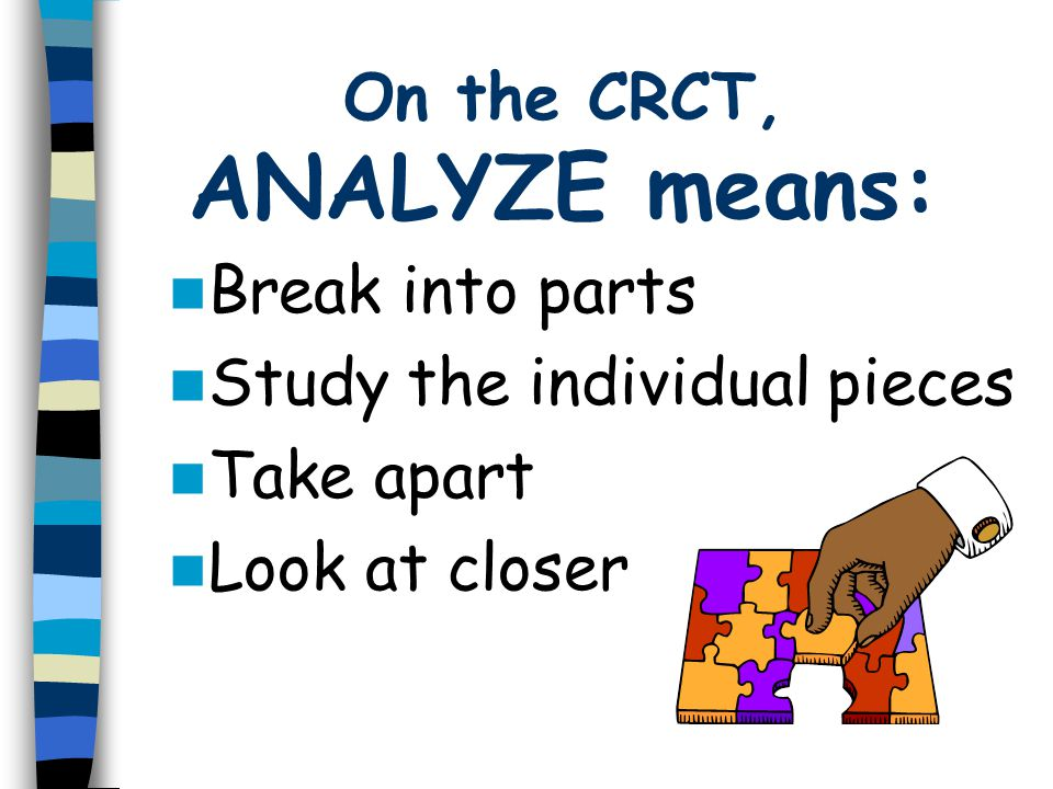 On the CRCT, ANALYZE means: