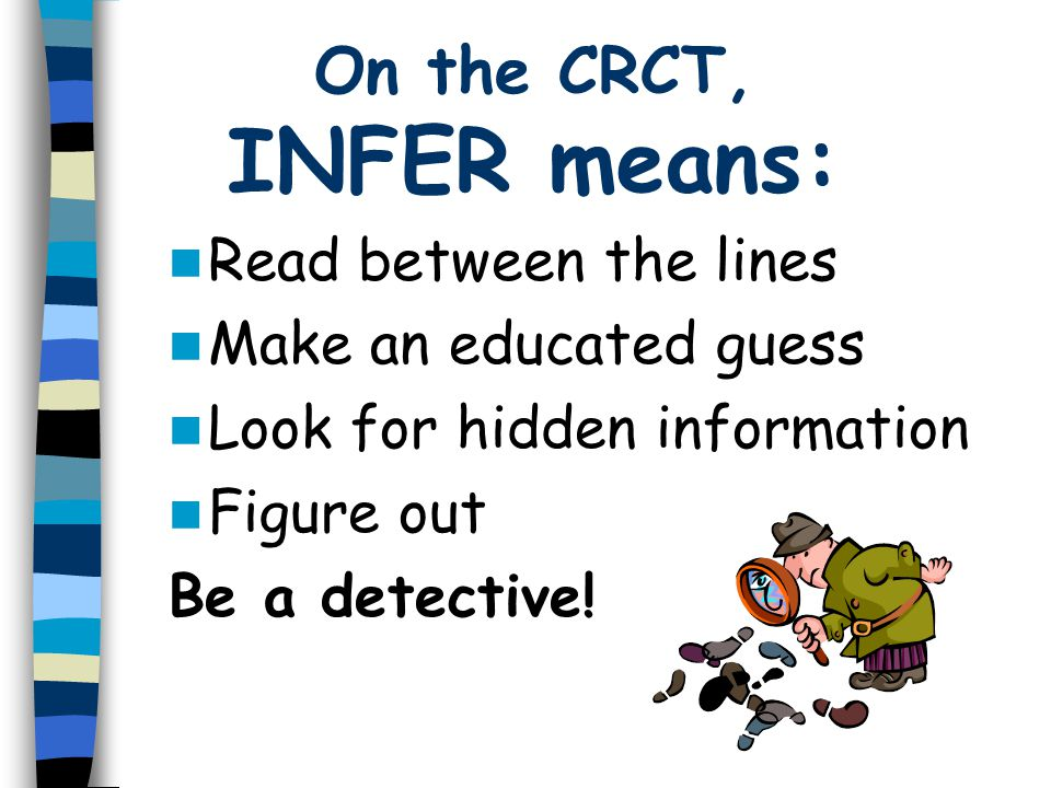 On the CRCT, INFER means: