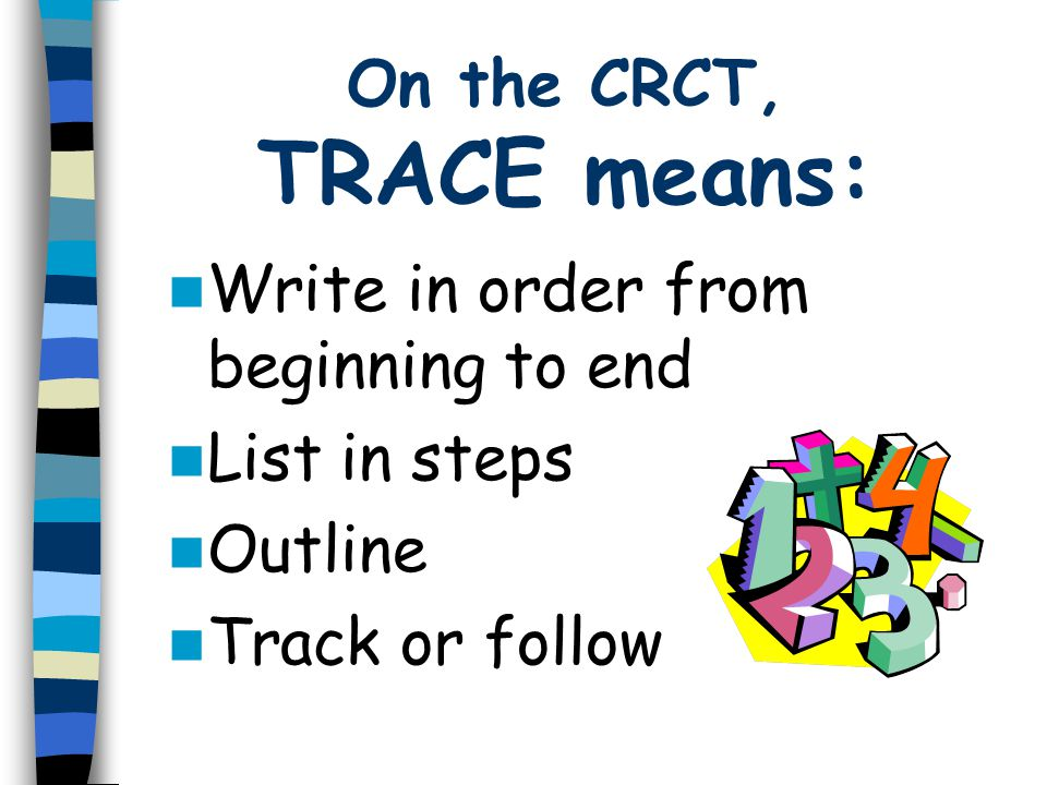 On the CRCT, TRACE means: