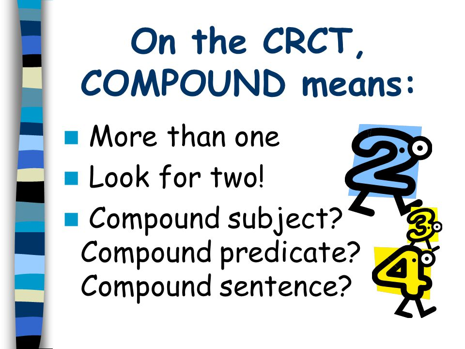 On the CRCT, COMPOUND means: