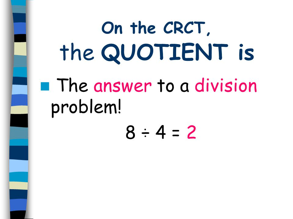 On the CRCT, the QUOTIENT is