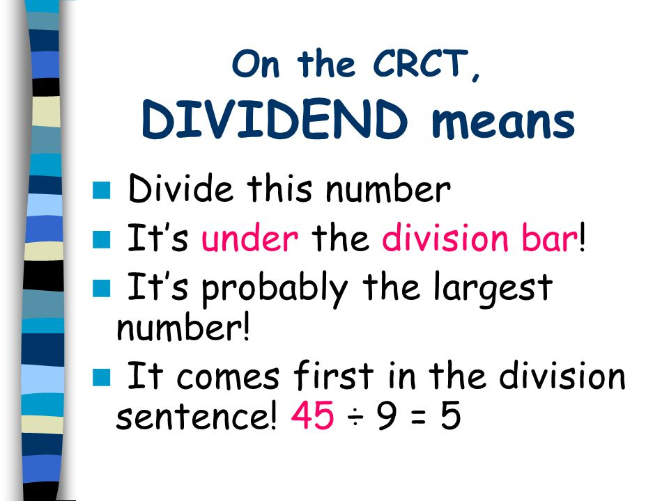 On the CRCT, DIVIDEND means