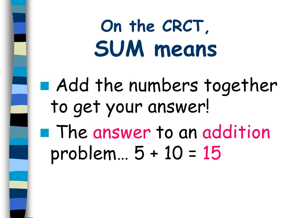 Add the numbers together to get your answer!