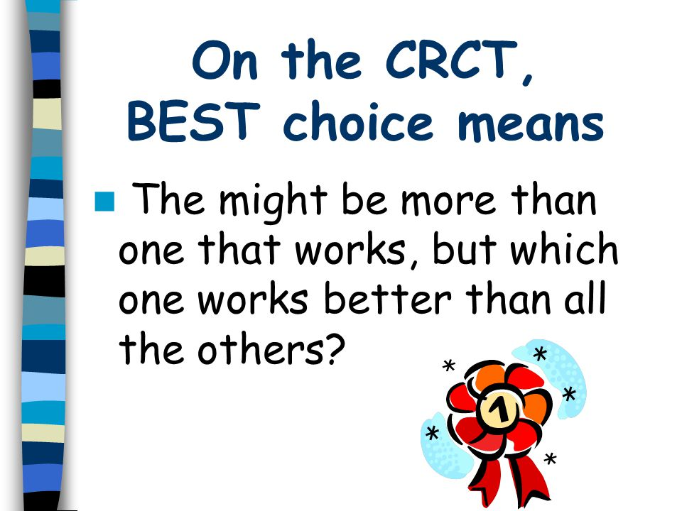 On the CRCT, BEST choice means