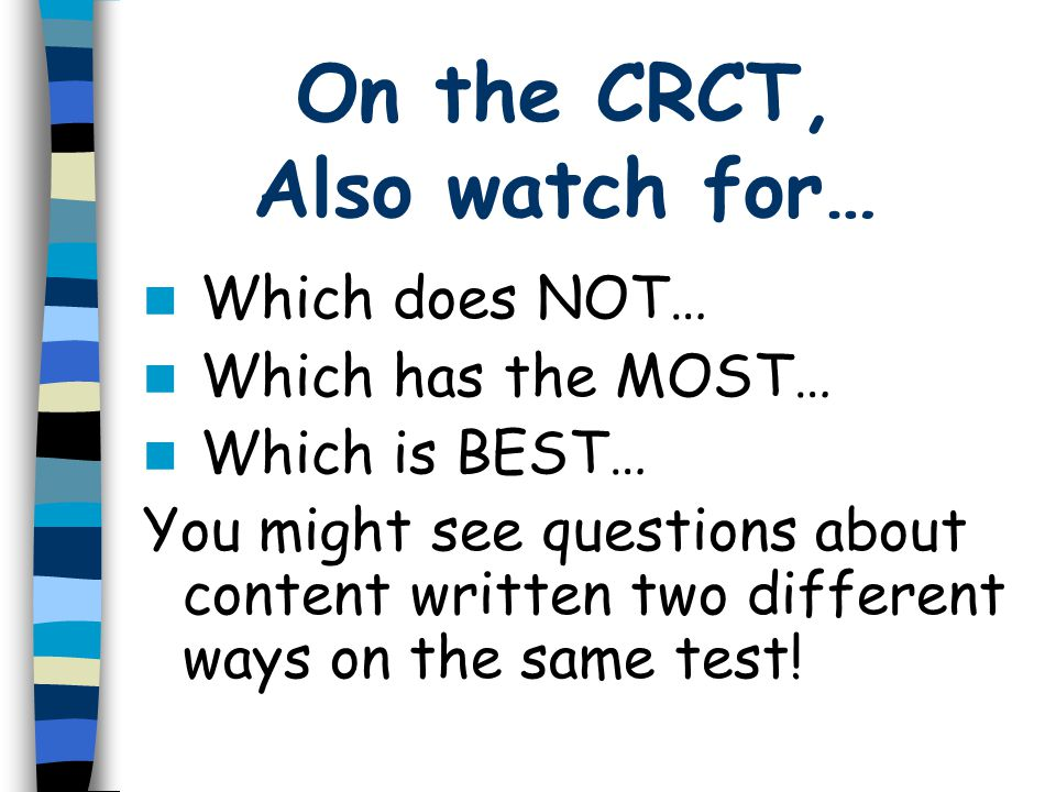 On the CRCT, Also watch for…