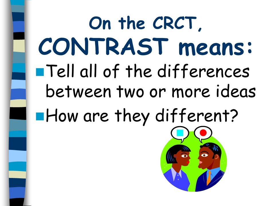 On the CRCT, CONTRAST means:
