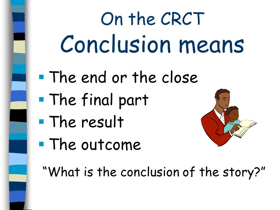 On the CRCT Conclusion means
