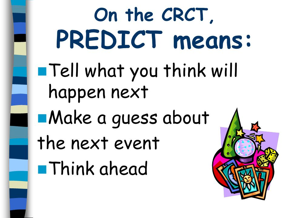On the CRCT, PREDICT means: