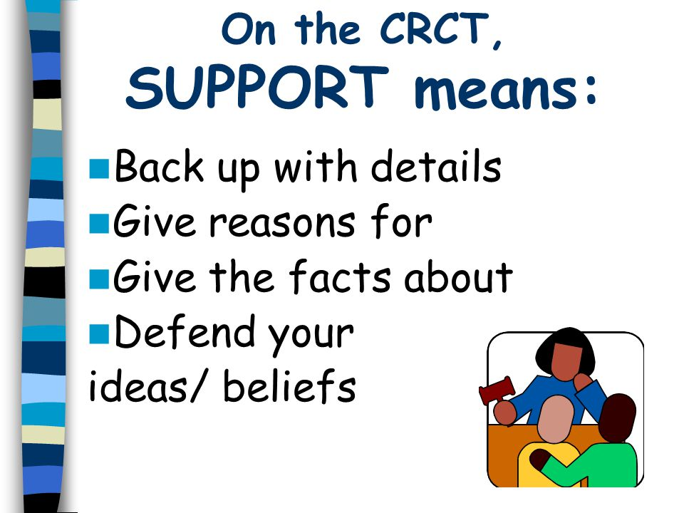 On the CRCT, SUPPORT means: