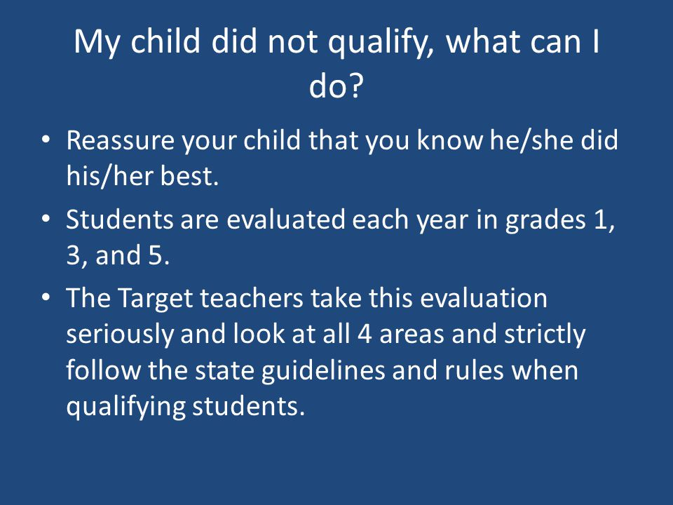 My child did not qualify, what can I do