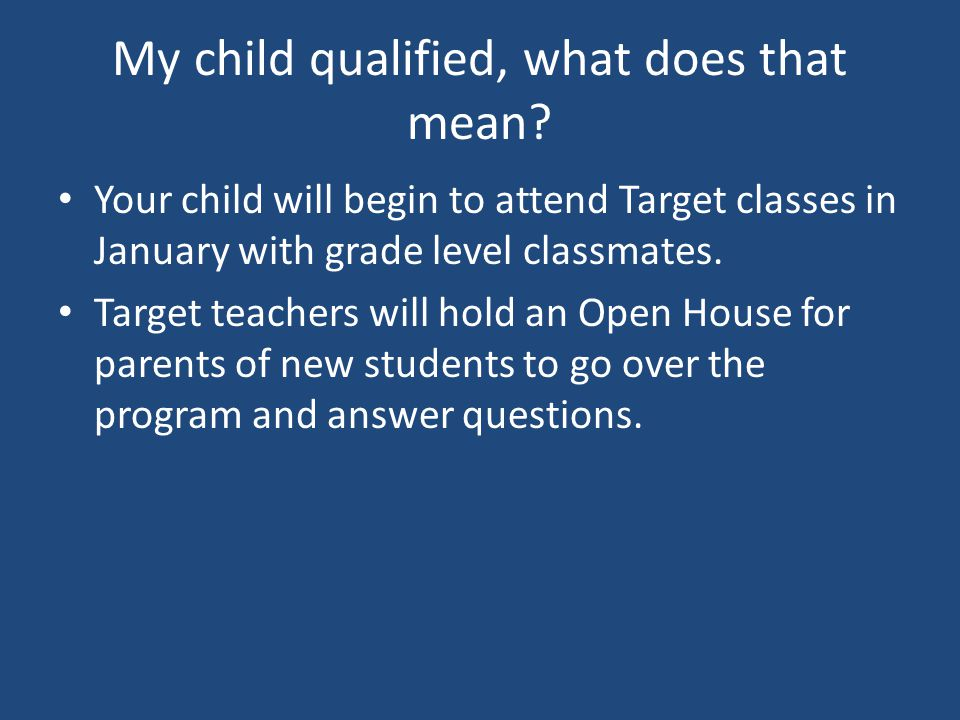 My child qualified, what does that mean