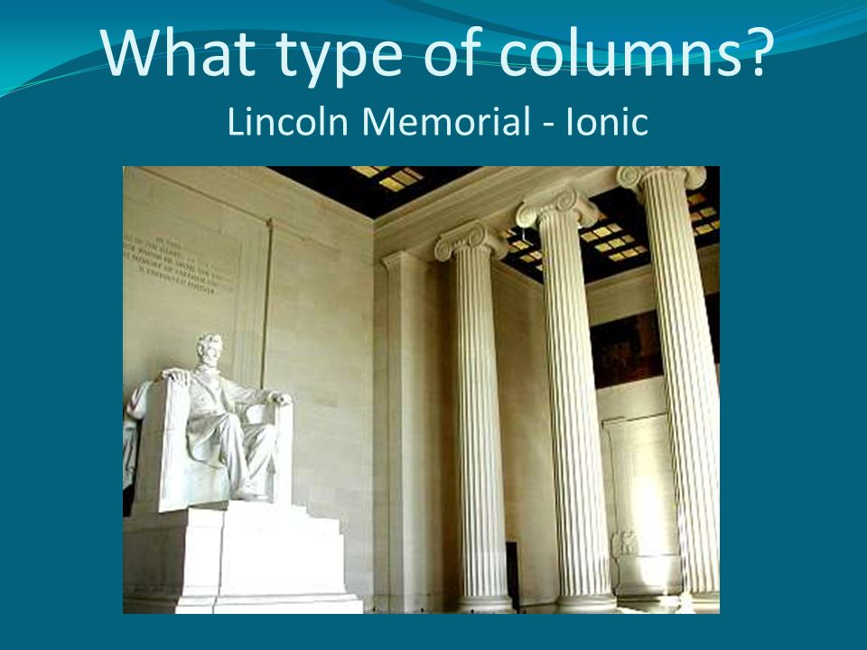 What type of columns Lincoln Memorial - Ionic
