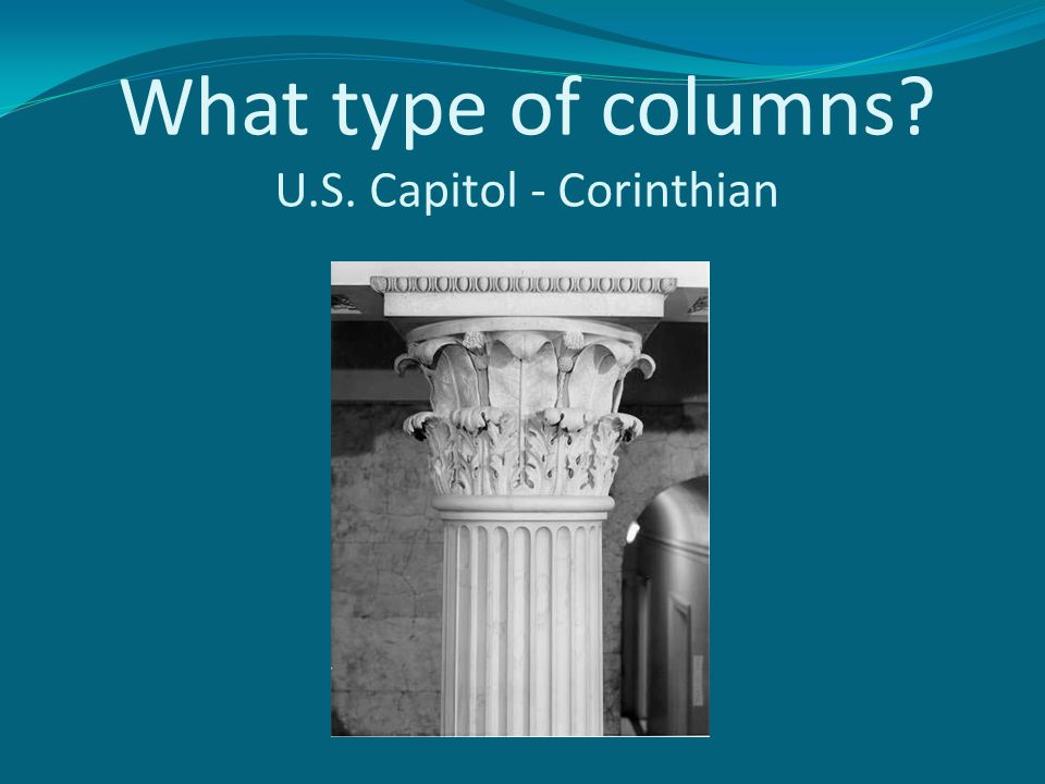 What type of columns U.S. Capitol - Corinthian