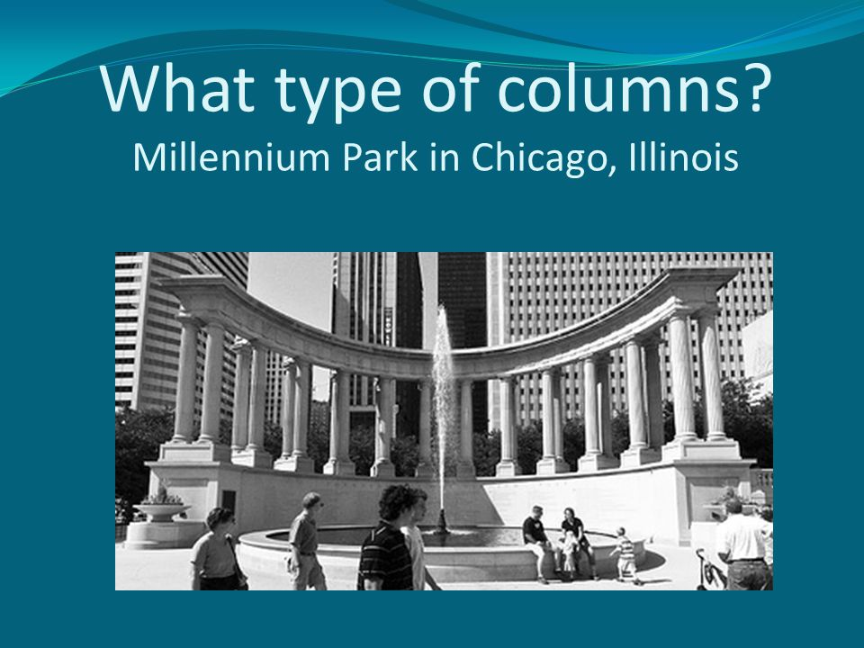 What type of columns Millennium Park in Chicago, Illinois