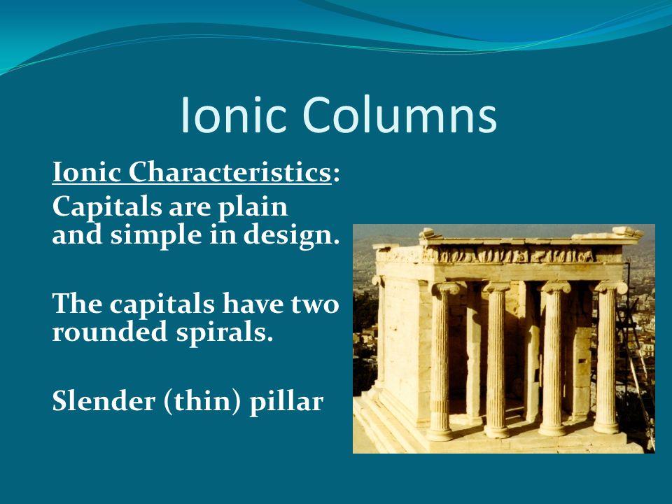 Ionic Columns Ionic Characteristics: