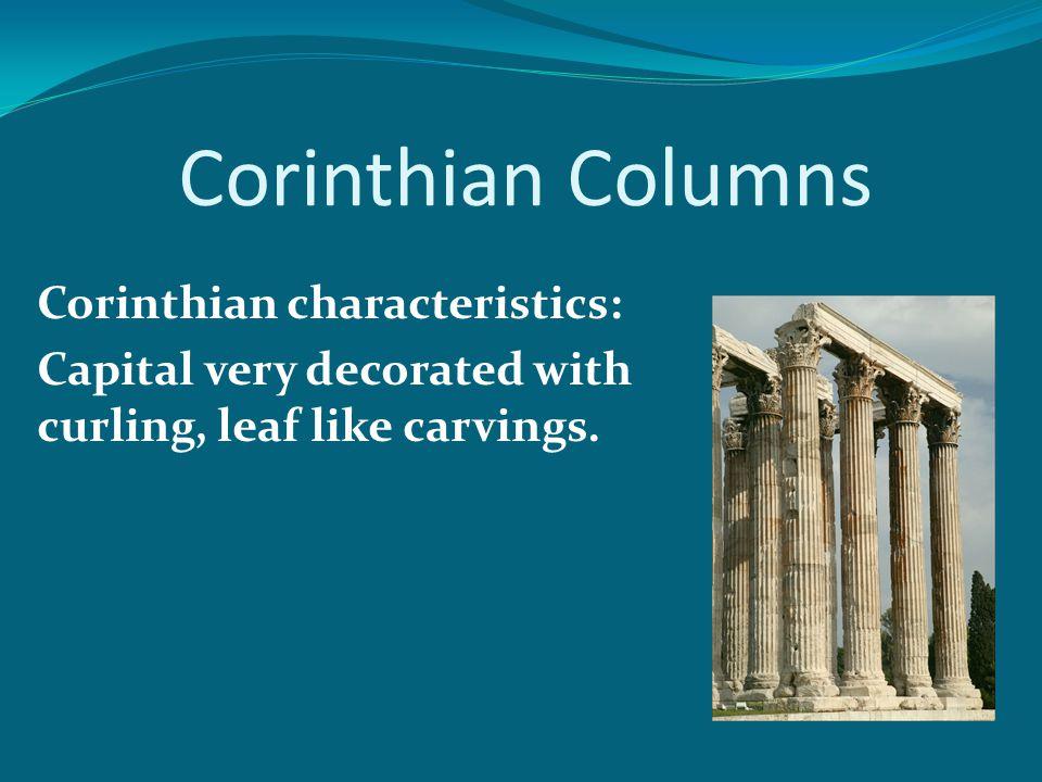 Corinthian Columns Corinthian characteristics:
