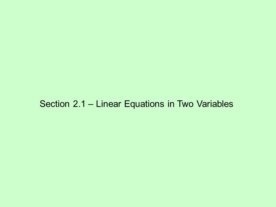 Section 2.1 – Linear Equations in Two Variables