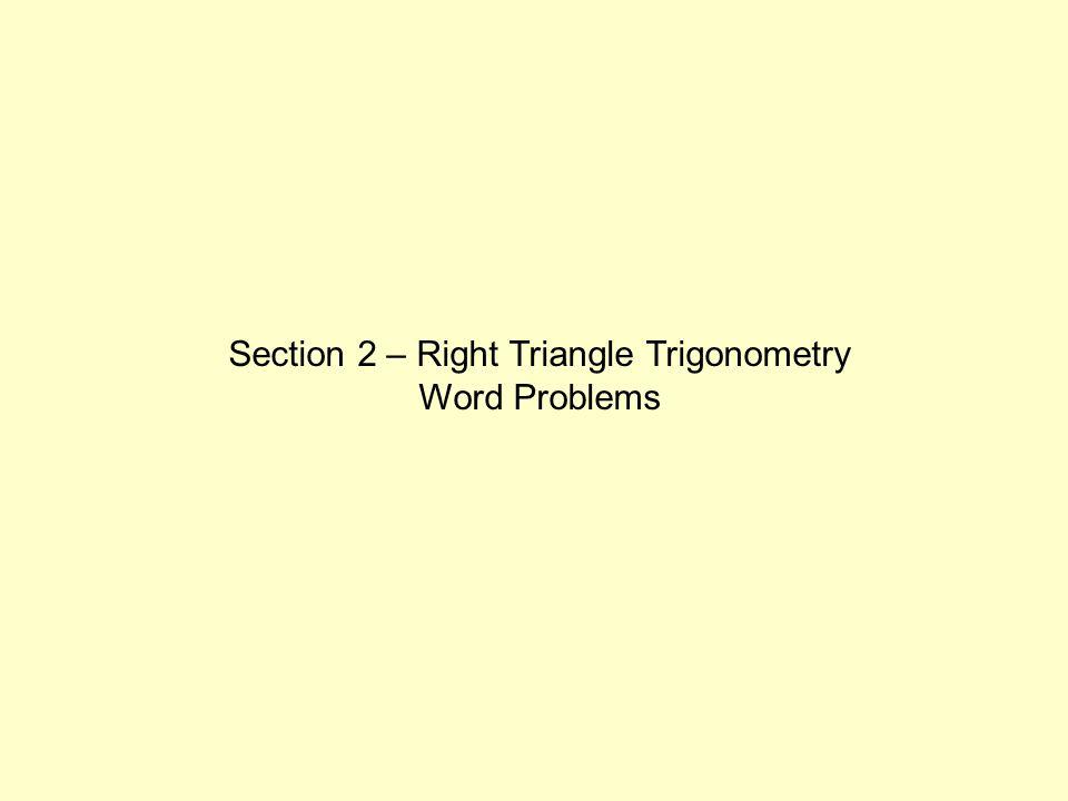 Section 2 – Right Triangle Trigonometry